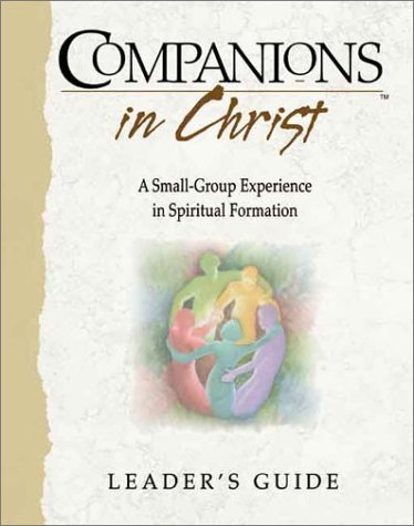 9780835809153: Companions in Christ: A Small-Group Experience in Spiritual Formation (Leader's Guide)