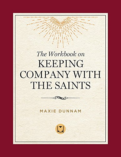 The Workbook on Keeping Company with the Saints (9780835809252) by Maxie Dunnam