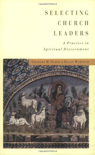 9780835809610: Selecting Church Leaders: A Practice in Spiritual Discernment