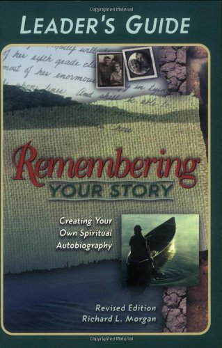 Remembering Your Story, Ldrs Gde Revised Edition: Richard L. Morgan