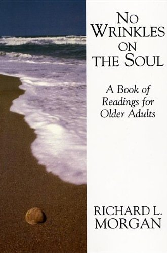 No Wrinkles on the Soul: A Book: Richard L. Morgan