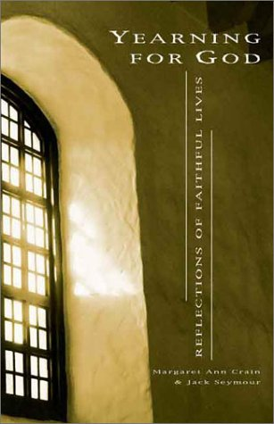 Yearning for God: Reflections of Faithful Lives: Crain, Margaret Ann,