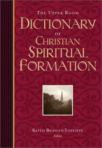 9780835809931: The Upper Room Dictionary of Christian Spiritual Formation