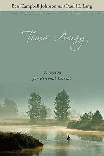 9780835810111: Time Away: A Guide for Personal Retreat