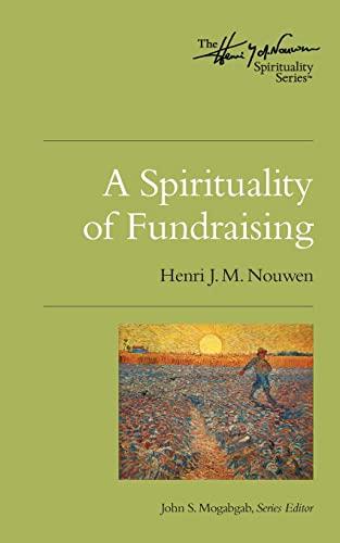 9780835810449: A Spirituality of Fundraising (Henri Nouwen Spirituality)
