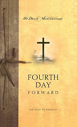 9780835810470: Fourth Day Forward: 60 Daily Meditations