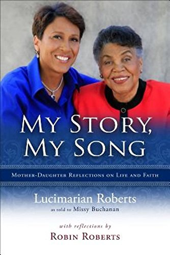 My Story, My Song - Mother-Daughter Reflections on Life and Faith (0835811077) by Lucimarian Roberts; Robin Roberts; Missy Buchanan