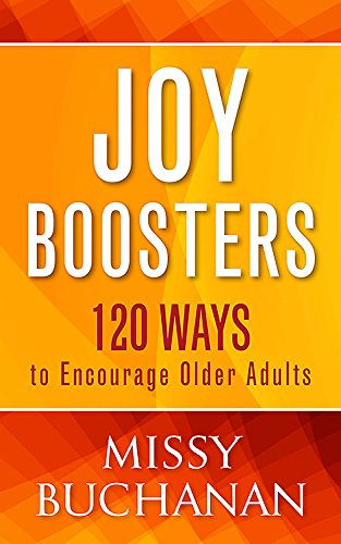 Joy Boosters: 120 Ways to Encourage Older Adults (0835811921) by Missy Buchanan