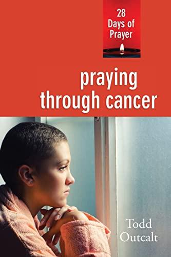 9780835815758: Praying Through Cancer: 28 Days of Prayer
