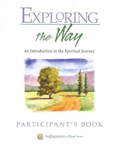 9780835898065: Exploring the Way, Participants Book: An Introduction to the Spiritual Journey (The Compainons in Christ Series)