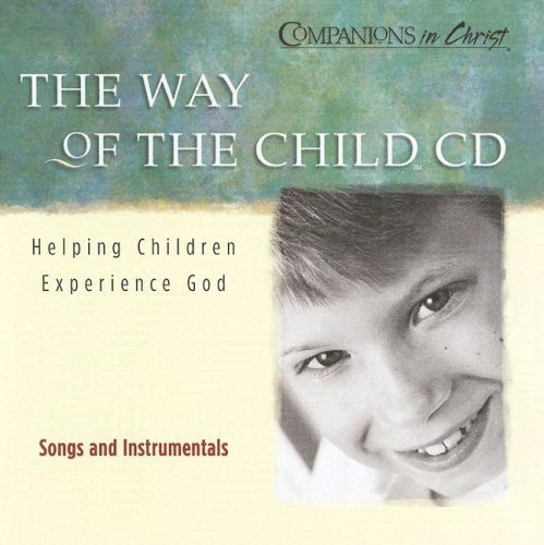 The Way of the Child Music: Helping Children Experience God (Companions in Christ): Not Available (...