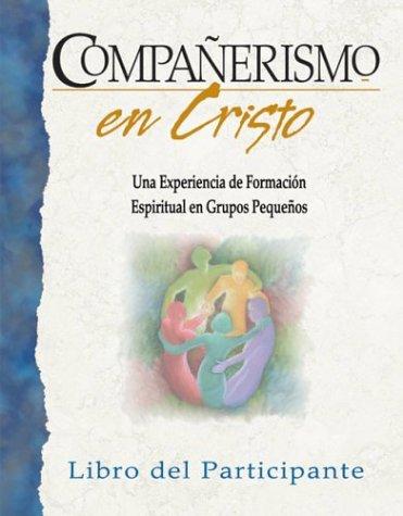 Companerismo en Cristo, libro del participante (Spanish Edition): Traducción y adaptación por ...