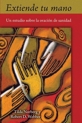 9780835899154: Extiende Tu Mano: Un Estudio Sobre La Oracion De Sanidad