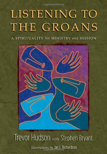 9780835899338: Listening to the Groans: A Spirituality for Ministry and Mission