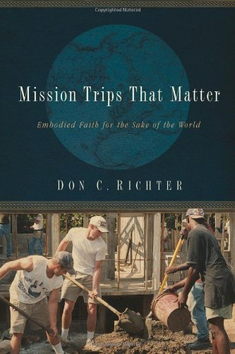 9780835899475: Mission Trips That Matter: Embodied Faith for the Sake of the World