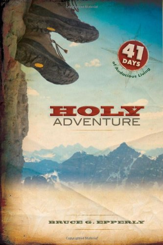 9780835899703: Holy Adventure: 41 Days of Audacious Living