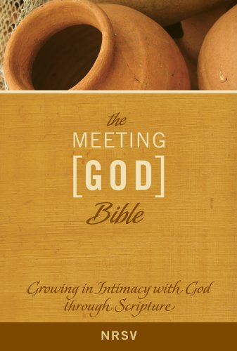 9780835899802: The Meeting God Bible: Growing in Intimacy with God through Scripture (NRSV)