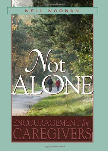 9780835899826: Not Alone: Encouragement for Caregivers