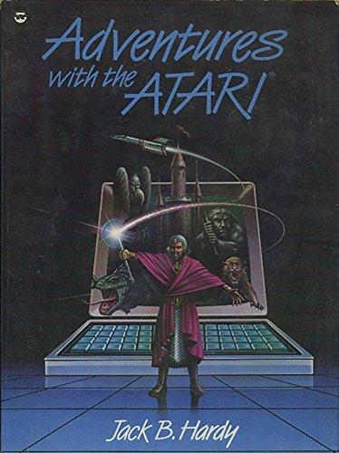 Adventures with the Atari: Jack B. Hardy