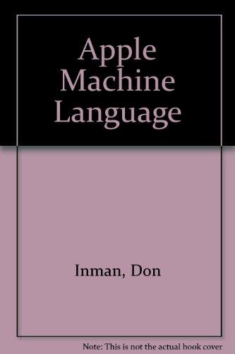 Apple Machine Language: Don Inman; Kurt Inman