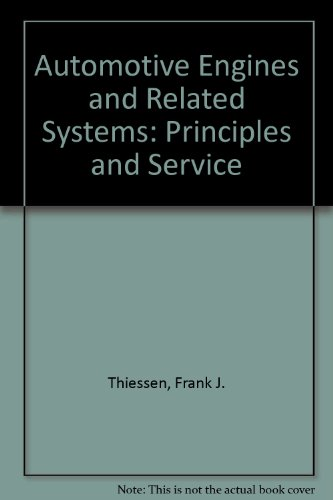 Automotive Engines & Related Systems: Trinciples & Service: Davis Dales and Frank Thiessen