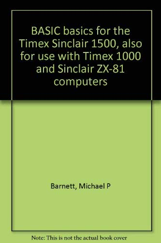 9780835903486: BASIC basics for the Timex Sinclair 1500, also for use with Timex 1000 and Sinclair ZX-81 computers