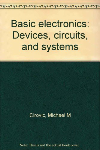 9780835903707: Basic Electronics: Devices, Circuits, and Systems