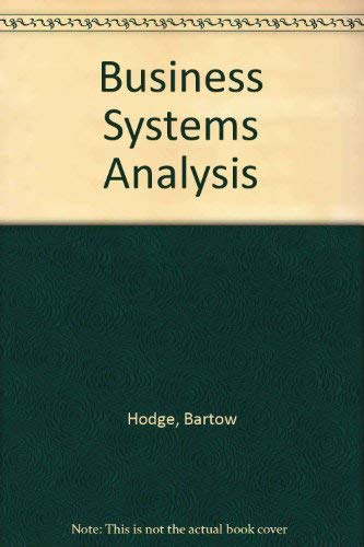 Business Systems Analysis: Hodge, Bartow, Clements, James P.