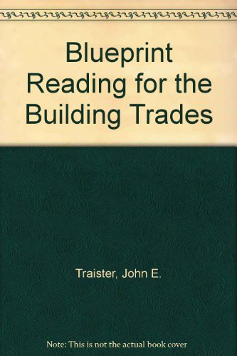 Blueprint Reading for the Building Trades: Xxx Traister