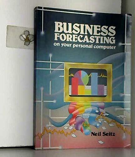 9780835906074: Business Forecasting on Your Personal Computer