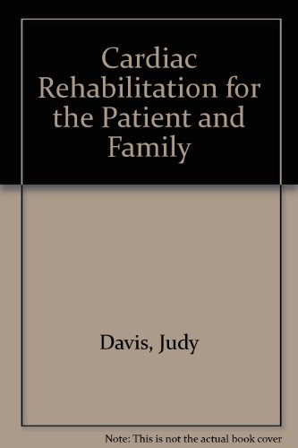 9780835906791: Cardiac Rehabilitation for the Patient and Family