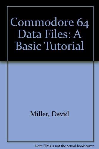 9780835907910: Commodore 64 Data Files: A Basic Tutorial