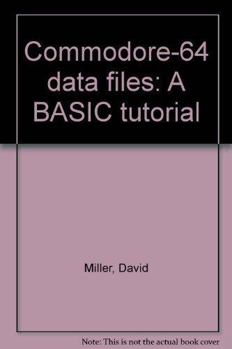 9780835907972: Commodore-64 data files: A BASIC tutorial