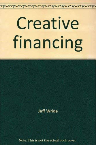Creative financing: Avoiding the pitfalls: Wride, Jeff