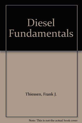 Diesel Fundamentals: Thiessen, Frank J., Dales, Davis N.