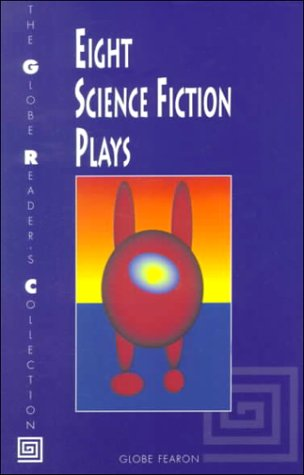 9780835913614: EIGHT SCIENCE FICTION PLAYS SE 96C. (The Globe Reader's Collection)