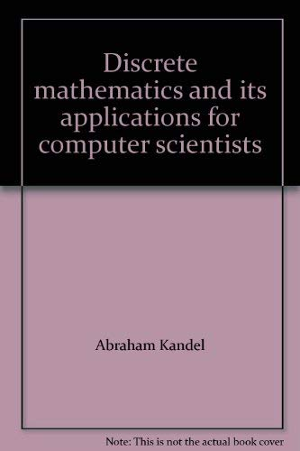 Discrete mathematics and its applications for computer: Abraham Kandel, Joe