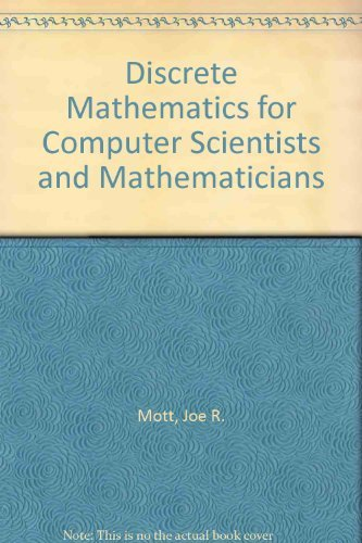 Discrete Mathematics for Computer Scientists and Mathematicians: Mott, Joe L.,