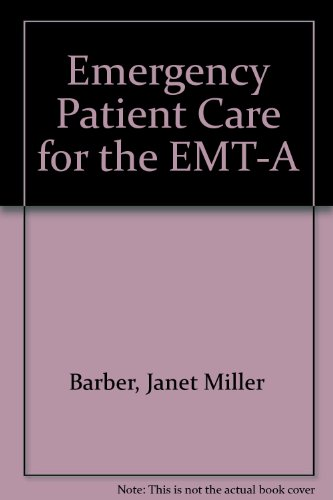 9780835916714: Emergency Patient Care for the EMT-A