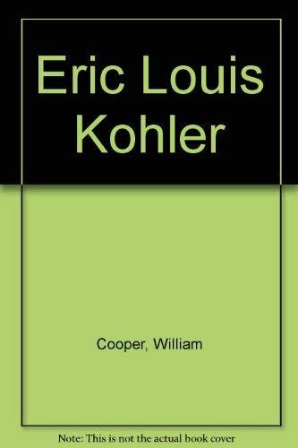 Eric Louis Kohler, accounting's man of principles: Cooper, William W.; Ijiri, Yuji; Kohler, ...