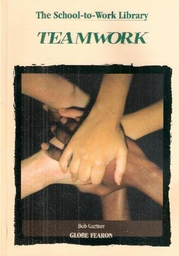 SCHOOL TO WORK LIBRARY: TEAMWORK 96C. (9780835917964) by GLOBE