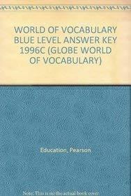 9780835920148: WORLD OF VOCABULARY BLUE LEVEL ANSWER KEY 1996C (GLOBE WORLD OF VOCABULARY)