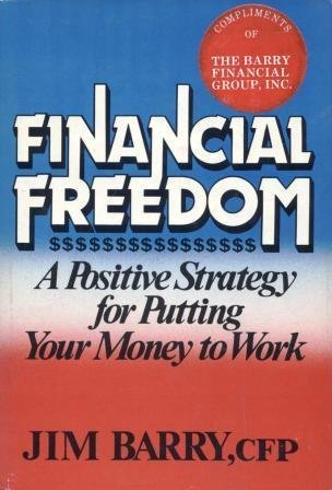 9780835920186: Financial Freedom: A Positive Strategy for Putting Your Money to Work