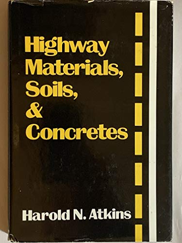 9780835928281: Highway Materials, Soils, and Concretes