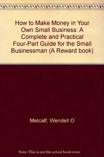 9780835929646: How to Make Money in Your Own Small Business (A Reward book)