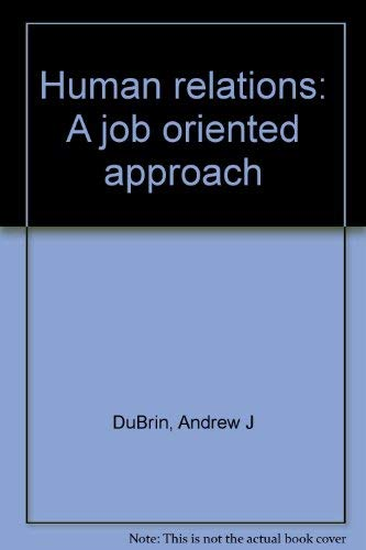 Human Relations : A Job Oriented Approach: Andrew J. DuBrin