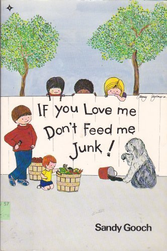 If You Love Me, Don't Feed Me Junk: Gooch, Sandy