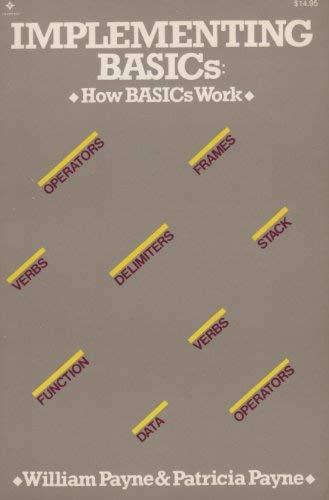 9780835930444: Implementing BASIC: How BASICs Work