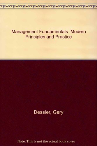Management Fundamentals: Modern Principles and Practices Fourth Edition