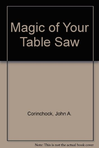 9780835941822: Magic of Your Table Saw